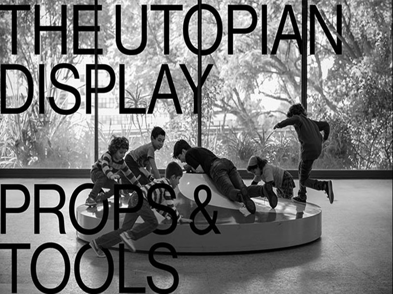 The Utopian Display: Props & Tools - Liu Ding